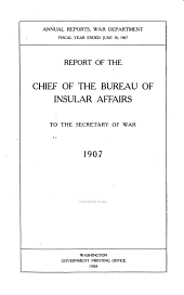 Report of the Chief of the Bureau of Insular Affairs to the Secretary of War. ...