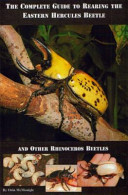 The Complete Guide to Rearing the Eastern Hercules Beetle PDF