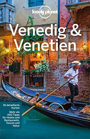 Lonely Planet Reisef  hrer Venedig   Venetien PDF