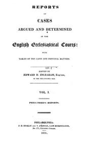Reports of Cases Argued and Determined in the English Ecclesiastical Courts: Volume 1
