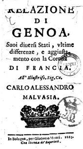 Relazione di Genoa, suoi diuersi stati, vltime differenze, e aggiustamento con la corona di Francia