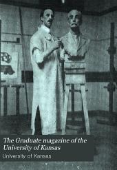 The Graduate Magazine of the University of Kansas: Volume 13
