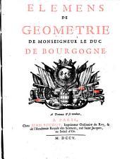 Elémens de geometrie de Monseigneur le Duc de Bourgogne: Problèmes d'arithmetique et de geometrie