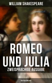 Romeo und Julia (Zweisprachige Ausgabe: Deutsch-Englisch)