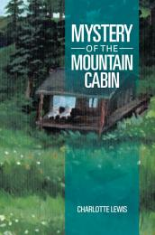 Mystery of the Mountain Cabin