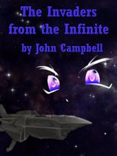 Invaders from the Infinite
