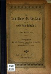 Die spruchbücher des Hans Sachs und die erste folio-ausgabe I.