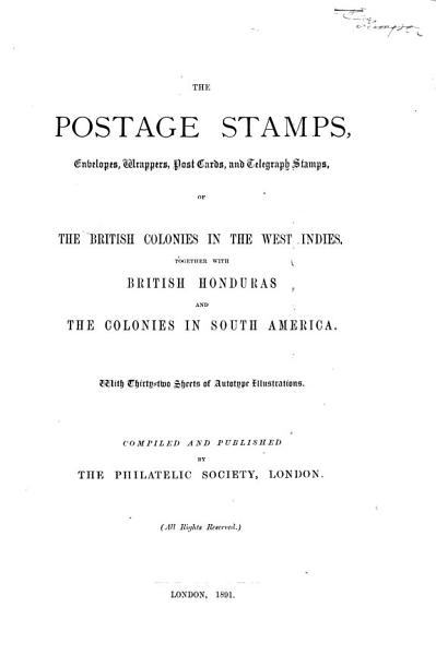 The Postage Stamps Envelopes Wrappers Post Cards And Telegraph Stamps Of The British Colonies P