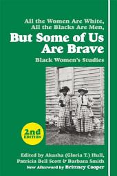But Some of Us Are Brave: Black Women's Studies