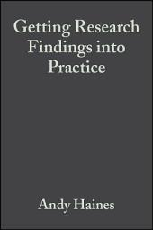 Getting Research Findings into Practice: Edition 2