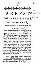 Arrest du Parlement de Dauphiné, rendu ... le 21 mars 1763, etc. [Directing the Procureur-Général to take legal proceedings against the Jesuits' establishment in Dauphiny.]
