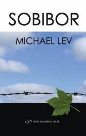 Sobibor: A Documentary Novel of the Sobibor Uprising