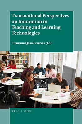 Transnational Perspectives on Innovation in Teaching and Learning Technologies PDF