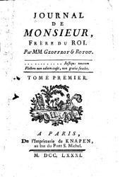 Journal de Monsieur: frère du roi ..., Volume1