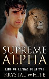 Supreme Alpha: King of Alphas Book Two