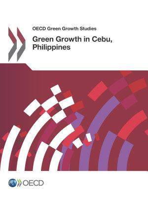 OECD Green Growth Studies Green Growth in Cebu  Philippines PDF