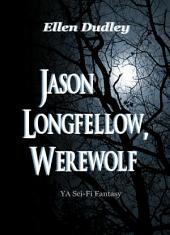 Jason Longfellow, Werewolf.