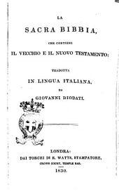 La Sacra Bibbia, che contiene il Vecchio e il Nuovo Testamento: tradotta in lingua italiana, da Giovanni Diodati
