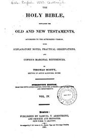 The Holy Bible: Containing the Old and New Testaments, According to the Authorised Version; with Explanatory Notes, Practical Observations, and Copious Marginal References, Volume 4