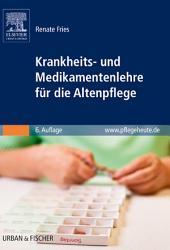 Krankheits- und Medikamentenlehre für die Altenpflege: Ausgabe 6