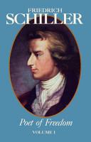 Friedrich Schiller Poet of Freedom Volume I PDF