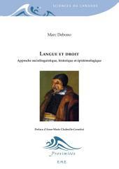 Langue et droit - Approche sociolinguistique, historique et épistémologique: Essai sur les sciences sociales et le langage