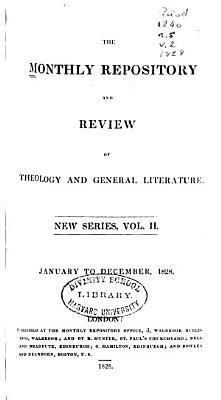 The Monthly Repository and Review of Theology and General Literature