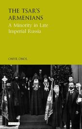 The Tsar's Armenians: A Minority in Late Imperial Russia