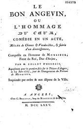 Le Bon angevin ou l'Hommage du coeur : comédie en un acte, mêlée de chants et vaudevillès... par M. Collot d'Herbois, représentée pour la première fois sur le théâtre d'Angers, le 19 juin 1775... Imprimée par ordre 1 aux dépens de la ville