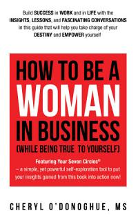 How to Be a Woman in Business  While Being True to Yourself  Book