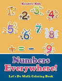 Numbers Everywhere  Let s Do Math Coloring Book