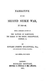 Narrative of the Second Seikh War, in 1848-49. With a Detailed Account of the Battles of Ramnugger, the Passage of the Chenab, Chillianwallah, Goojerat, &c