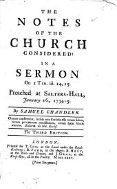 The Notes of the Church Considered: In a Sermon ... Preached at Salters-Hall, January 16, 1734-5. By Samuel Chandler, Volume 5