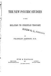 The New Psychic Studies in Their Relation to Christian Thought