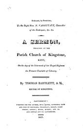 A Sermon. Preached at the Parish Church of Kingstone, Kent, on the Day of the Interment of Her Royal Highness the Princess Charlotte of Cobourg