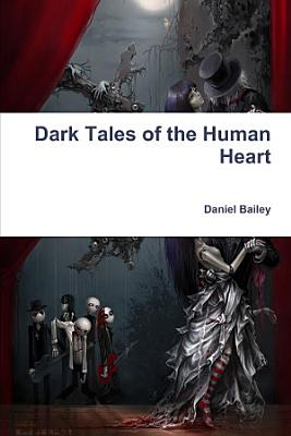 Dark Tales of the Human Heart