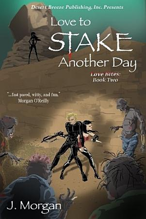 Love Bites Book Two  Love to Stake Another Day PDF