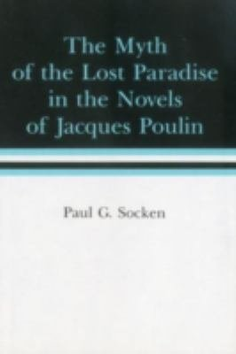 The Myth of the Lost Paradise in the Novels of Jacques Poulin PDF