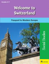 Welcome to Switzerland: Passport to Western Europe