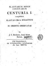 Plantarum minus cognitarum centuria 1. [-5.] complectens plantas circa Byzantium & in oriente observatas per J.C. Buxbaum ..: Volume 1