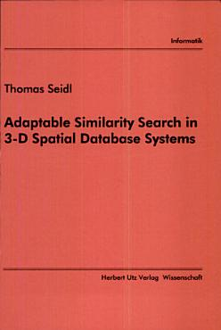 Adaptable Similarity Search in 3 D Spatial Database Systems PDF