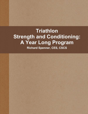 Triathlon Strength and Conditioning  A Year Long Program