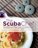 The SCUBA Chef Seafood Recipe Collection