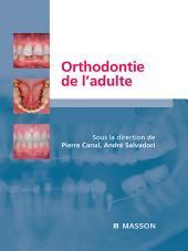Orthodontie de l'adulte: Rôle de l'orthodontie dans la réhabilitation générale de l'adulte