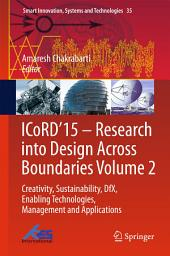 ICoRD'15 – Research into Design Across Boundaries Volume 2: Creativity, Sustainability, DfX, Enabling Technologies, Management and Applications