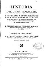 Historia del gran Tamorlan: e itinerario y enarracion del viage, y relacion de la embajada que Ruy Gonzalez de Clavijo le hizo por mandado del muy poderoso señor rey Don Henrique el Tercero de Castilla. Y un breve discurso