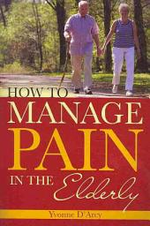 How to Manage Pain in the Elderly