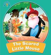 The Scared Little Mouse : Moral Stories