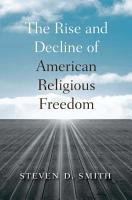 The Rise and Decline of American Religious Freedom PDF