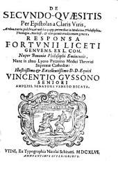 De quaesitis per epistolas a claris viris responsa: De Secvndo-Qvaesitis Per Epistolas a Claris Viris, Ardua, varia, pulchra, et nobilia ... Responsa, Volume 2
